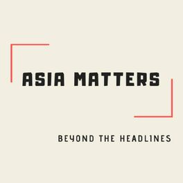 Show cover of Asia Matters Podcast