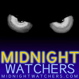 Show cover of Midnight Watchers Podcast