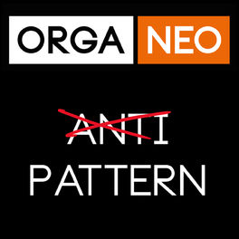 Show cover of OrgaNeo Anti-Pattern Podcast
