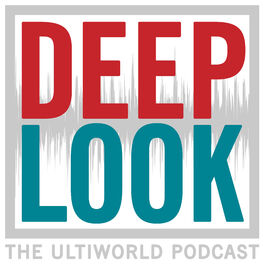 Show cover of Deep Look: Ultiworld's Weekly Podcast