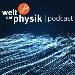 Show cover of Welt der Physik | Podcast