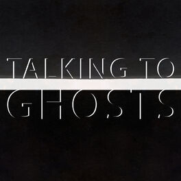 Show cover of Talking To Ghosts