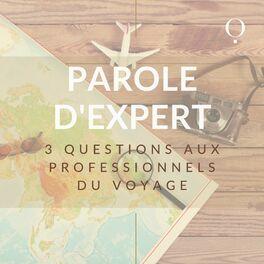 Show cover of Parole d'Expert - 3 questions à des pros du voyage