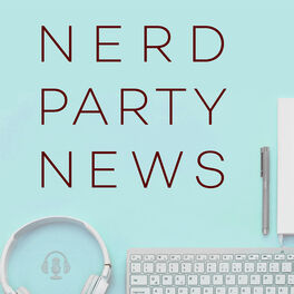 Show cover of Nerd Party News