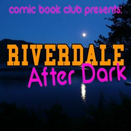 Show cover of Riverdale After Dark