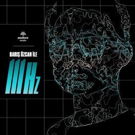 Show cover of Barış Özcan ile 111 Hz