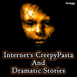 Show cover of Internet's CreepyPasta & Dramatic Stories