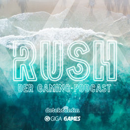 Show cover of Rush – Der Gaming-Podcast
