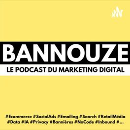 Show cover of Bannouze : Le podcast du marketing digital !