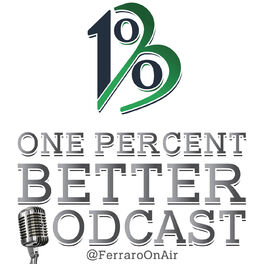 Show cover of The One Percent Better Podcast