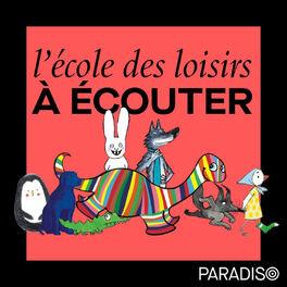 Show cover of L'école des loisirs à écouter