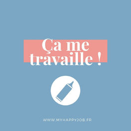 Show cover of Ça me travaille !
