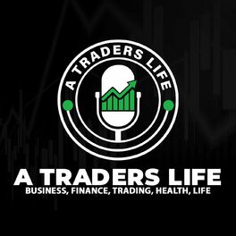 Show cover of A Traders Life Podcast