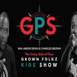 Show cover of Grown Folks Kids Show's GPS