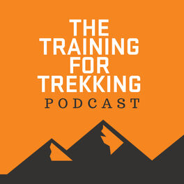 Show cover of The Training For Trekking Podcast