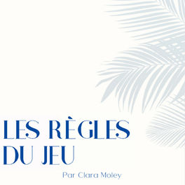 Show cover of Les Règles du Jeu par Clara Moley