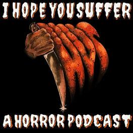 Show cover of I Hope You Suffer: A Horror Movie Podcast