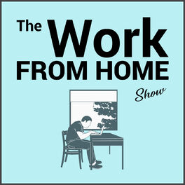 Show cover of The Work From Home Show