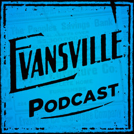 Show cover of Evansville Podcast
