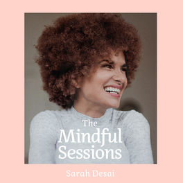 Show cover of The Mindful Sessions - Für mehr Achtsamkeit & Soulpower