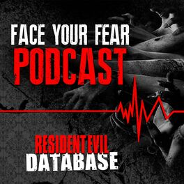 Show cover of Face Your Fear Podcast | por Resident Evil Database