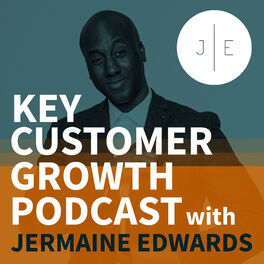 Show cover of Key Customer Growth Podcast with Jermaine Edwards