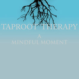 Show cover of Taproot Therapy: A Mindful Moment