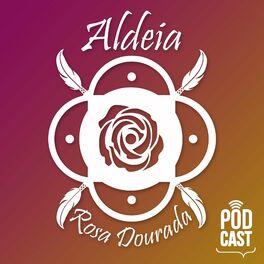 Show cover of Aldeia Rosa Dourada - Xamanismo, Espiritualidade e Autoconhecimento. Saiba mais sobre nossos cursos de xamanismo, rituais de ayahuasca e rodas de cura