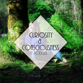 Show cover of Curiosity & Consciousness Podcast