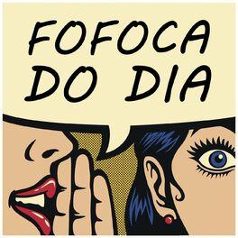 Show cover of Fofoca do Dia