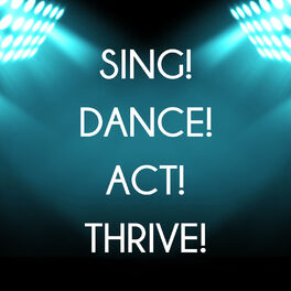 Show cover of Sing! Dance! Act! Thrive!