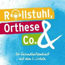 Show cover of Rollstuhl, Orthese & Co. - Der Gesundheitspodcast mit dem Lächeln