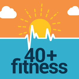 Show cover of 40+ Fitness Podcast