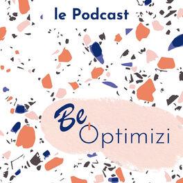 Show cover of Be Optimizi - Les ingrédients pour retrouver TON temps
