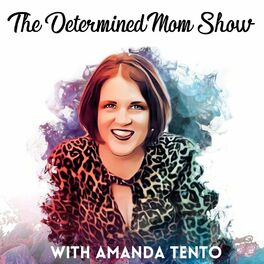 Show cover of The Determined Mom Show