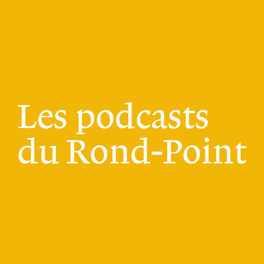 Show cover of Les podcasts du Rond-Point