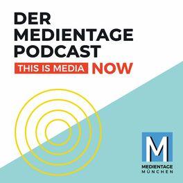 Show cover of This is Media NOW - der Podcast der MEDIENTAGE MÜNCHEN