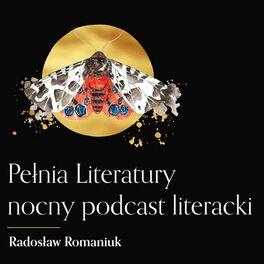 Show cover of Pełnia Literatury. Nocny podcast literacki