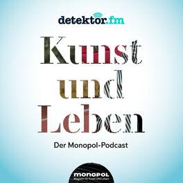 Show cover of Kunst und Leben – Der Monopol-Podcast