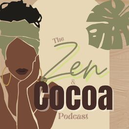 Show cover of The Zen & Cocoa Podcast