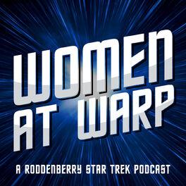 Show cover of Women at Warp: A Roddenberry Star Trek Podcast