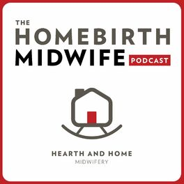 Show cover of The Homebirth Midwife Podcast