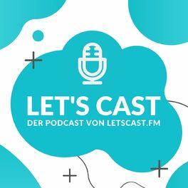 Show cover of Let's Cast - Der Podcast über das Podcasten
