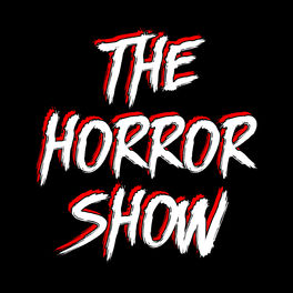 Show cover of The Horror Show: A Horror Movie Podcast
