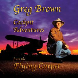 Show cover of Greg Brown: Cockpit Adventures from the Flying Carpet