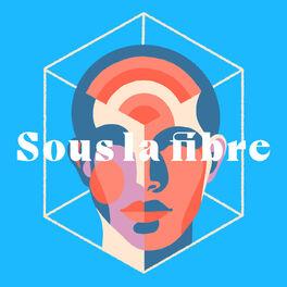 Show cover of Sous la fibre