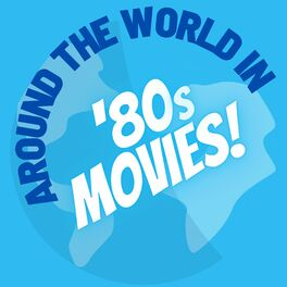 Show cover of Around the World in 80s Movies