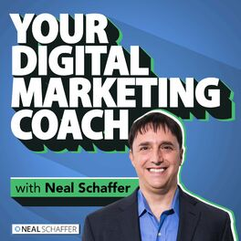 Show cover of Your Digital Marketing Coach with Neal Schaffer