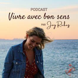 Show cover of Vivre avec bon sens - Le Podcast par Joy Richez