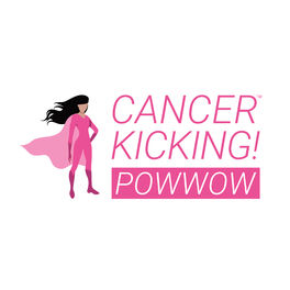 Show cover of Cancer-Kicking! PowWow